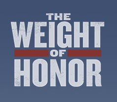 """""""The Weight of Honor"""" Documentary"""